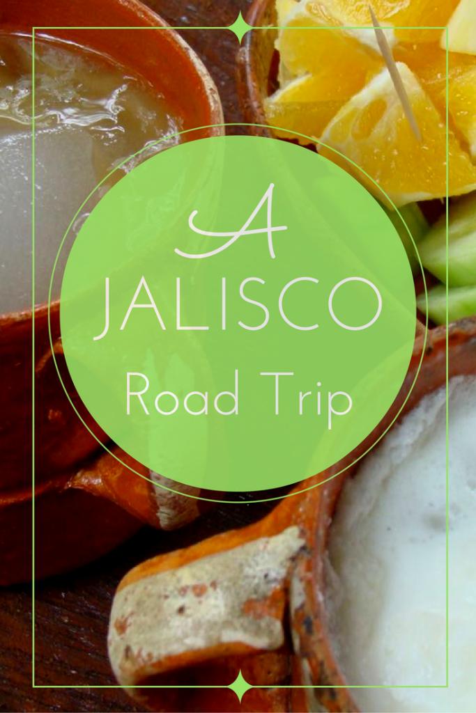 A Jalisco Road Trip