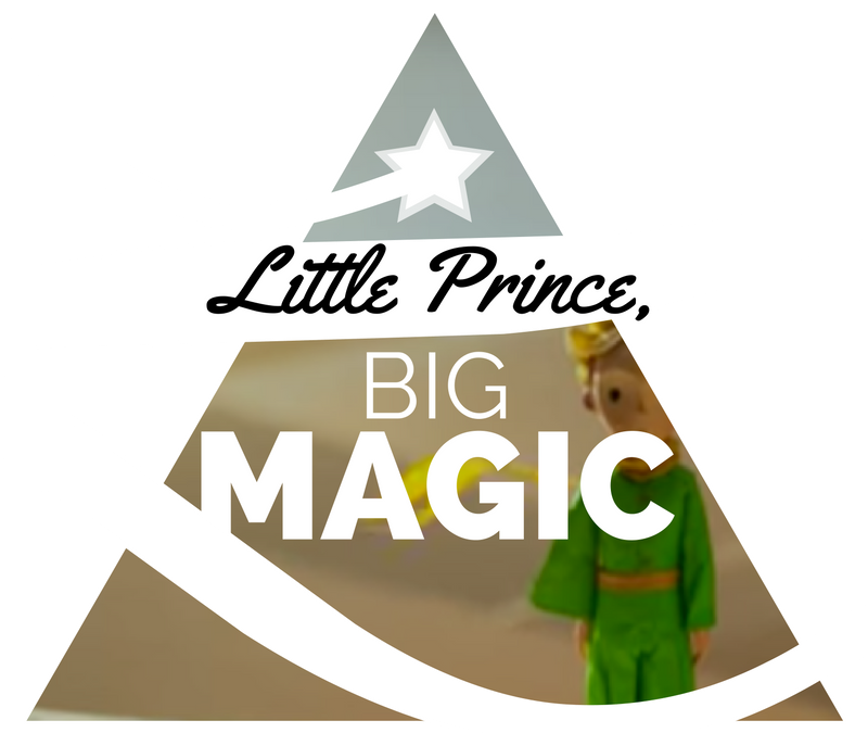 Little Prince, Big Magic